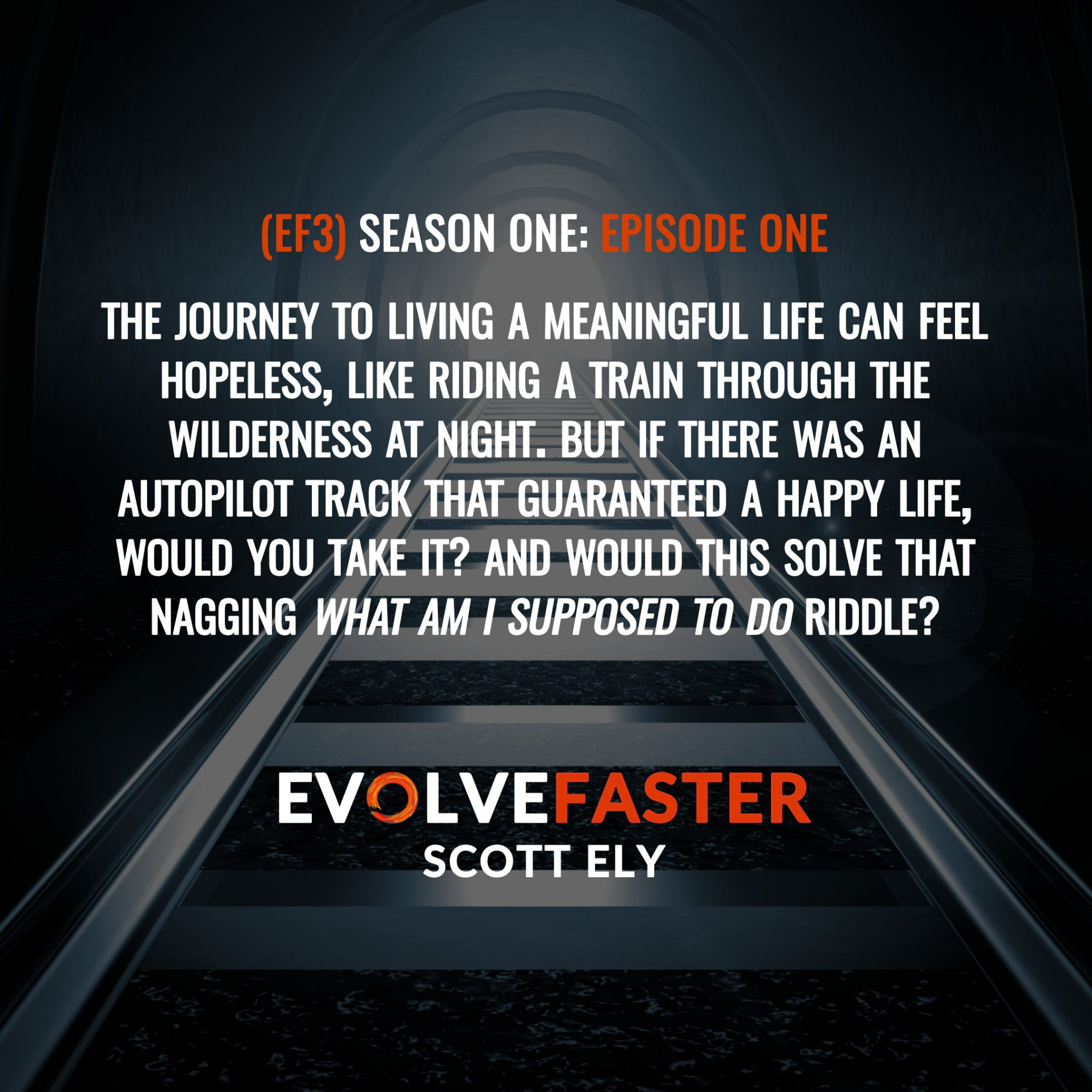 (EF3) S1-E1: All Aboard the Experience Machine Destination Unknown The Evolve Faster Podcast with Scott Ely Season One