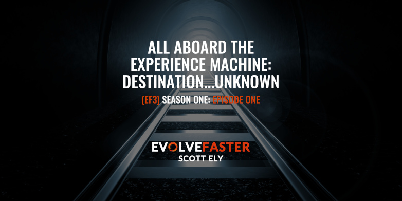 (EF3) S1-E1: All Aboard the Experience Machine: Destination…Unknown (Season One, Episode One)