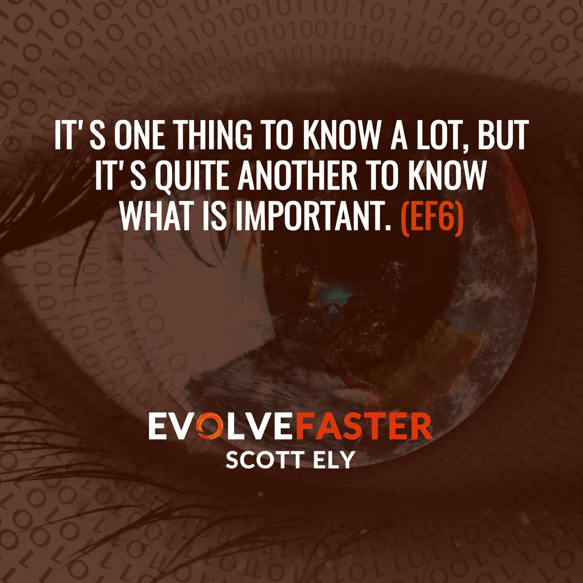 (EF6) S1-E4: Information Mainlining and the Folly of Modern Wisdom The Evolve Faster Podcast with Scott Ely Season One
