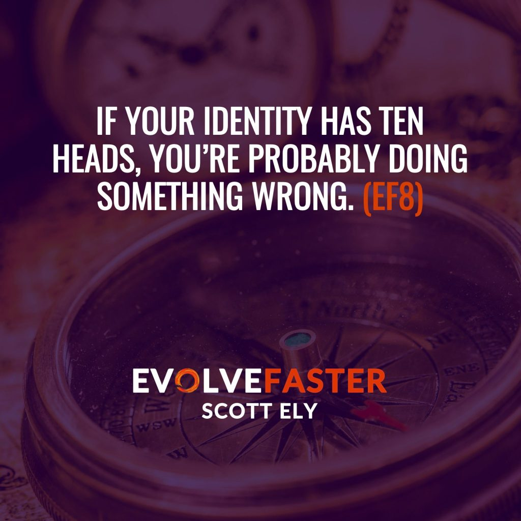 (EF8) S1-E6: Without a Compass All Who Sail the Seas of Identity Are Not Lost The Evolve Faster Podcast with Scott Ely Season One