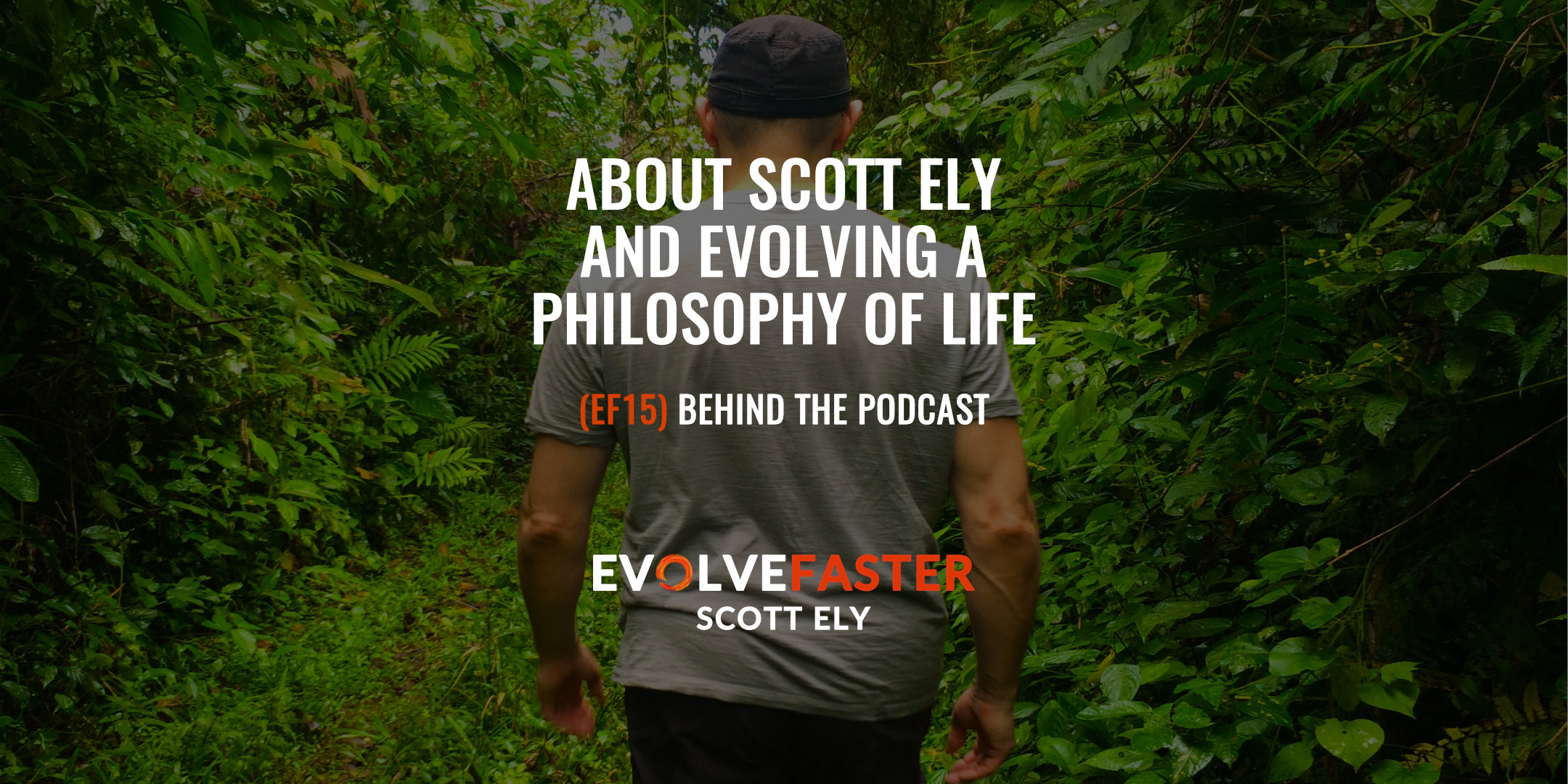 (EF15) BTP-AMA: Behind the Podcast About Scott Ely and Evolving a Philosophy for Life