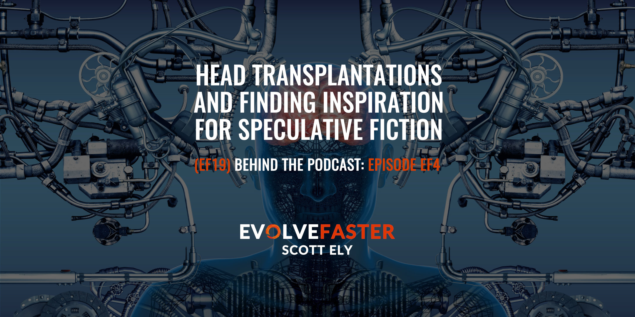 (EF19) BTP-EF4: Head Transplantation and Finding Inspiration for Speculative Fiction Behind the Podcast of Episode EF4