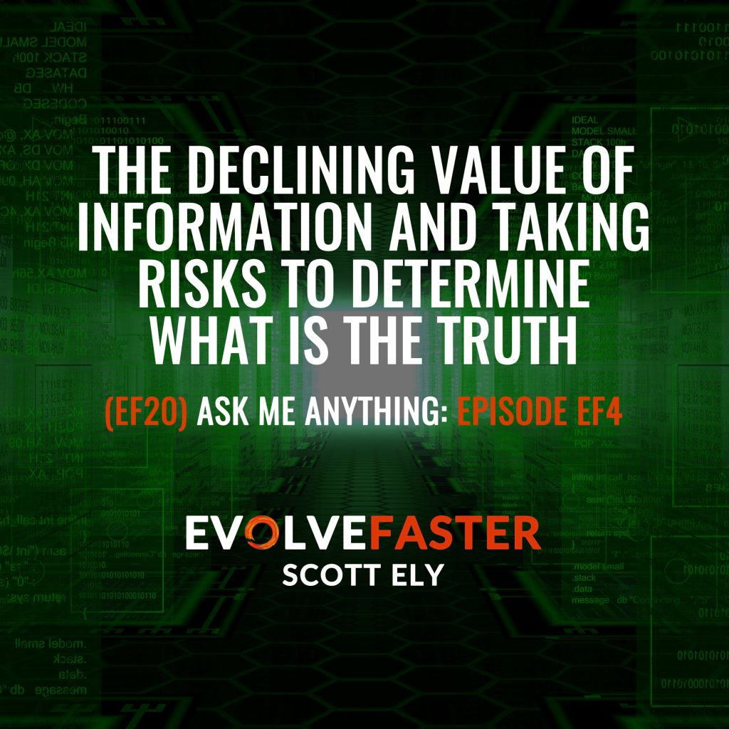 (EF20) AMA-EF4: The Declining Value of Information and Taking Risks to Determine What is the Truth Ask Me Anything of Episode EF4