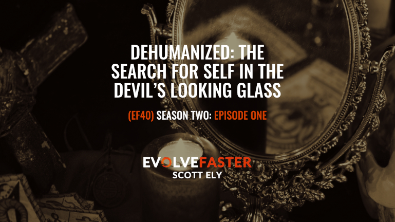 Dehumanized: The Search for Self in the Devil's Looking Glass