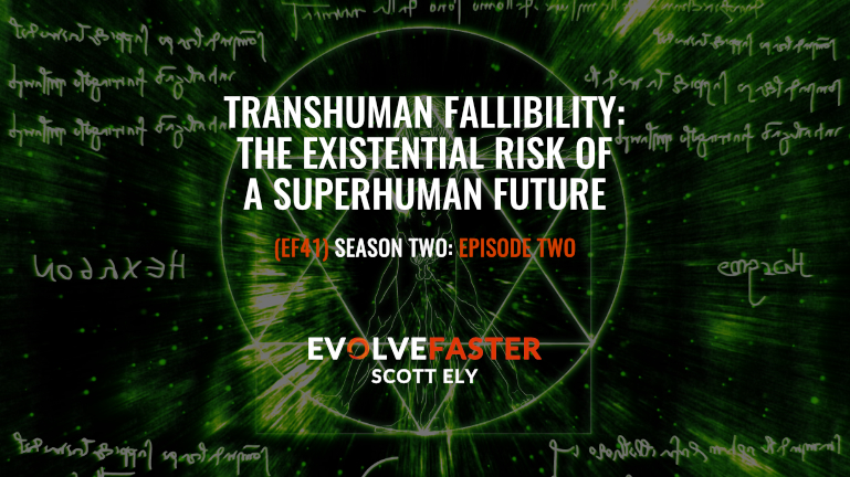 EF41 (S2-E2): Transhuman Fallibility: The Existential Risk of a Superhuman Future