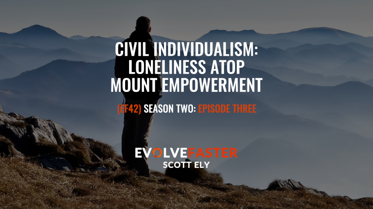 Civil Individualism: Loneliness Atop Mount Empowerment